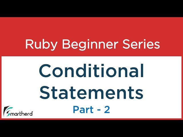 #10 Ruby Tutorial – Conditional Statements – 2