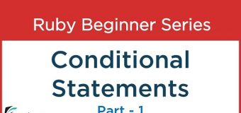 #9 Ruby Tutorial – Conditional statements in Ruby – 1