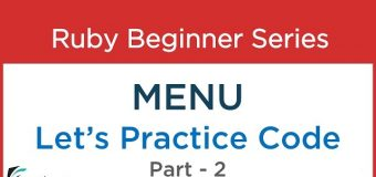 #44 Ruby Tutorial : Menu – Practise example Codes : Part – 2